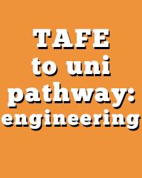 TAFE to uni pathway in engineering